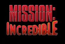 mission incredible