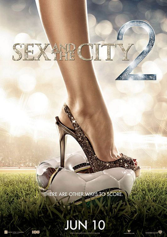 Sex and the City 2 World Cup Poster. I'm not very much looking forward to ...