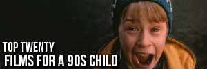 Top Twenty Movies From a 90s Child