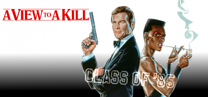 class of 85  A VIew to a Kill