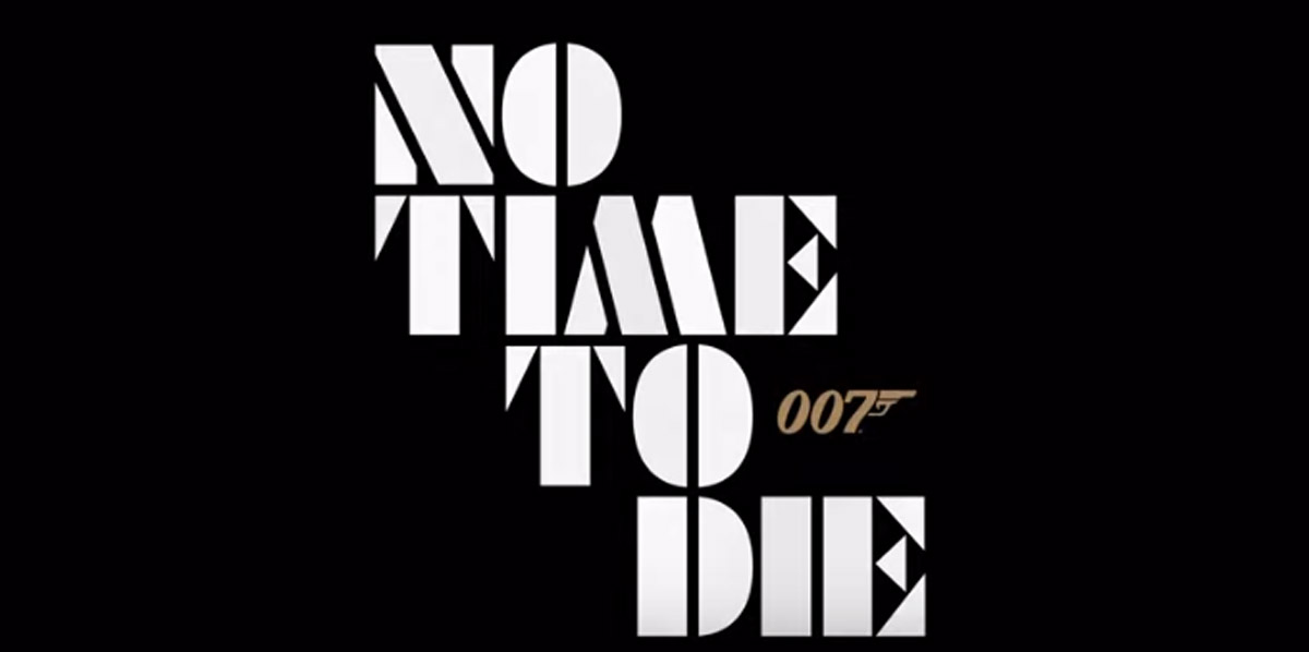Bond 25 Title Finally Announced As No Time To Die Heyuguys